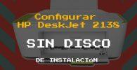 Configurar Impresora HP DeskJet 2138 sin disco