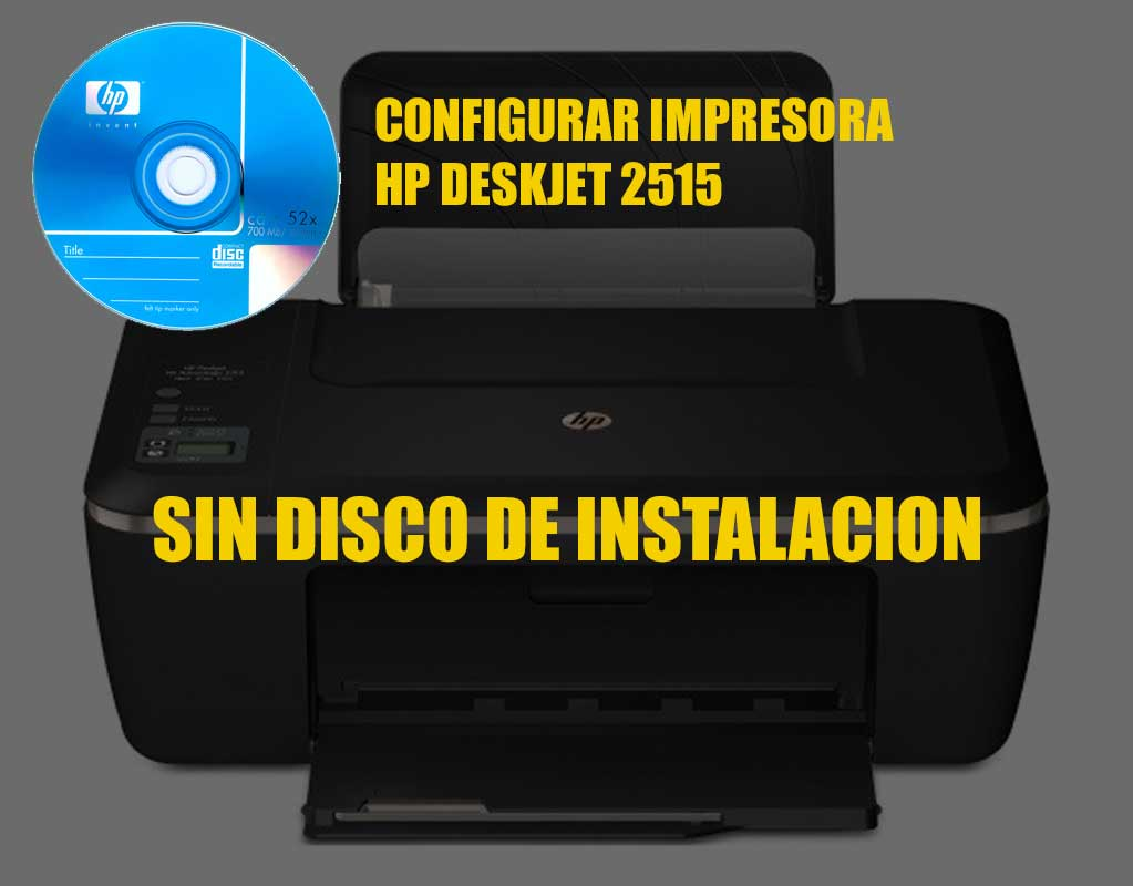 Instalar Impresora HP DeskJet 2515 sin disco